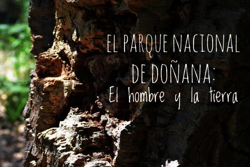 Parque Nacional de Doñana: El hombre y la tierra
